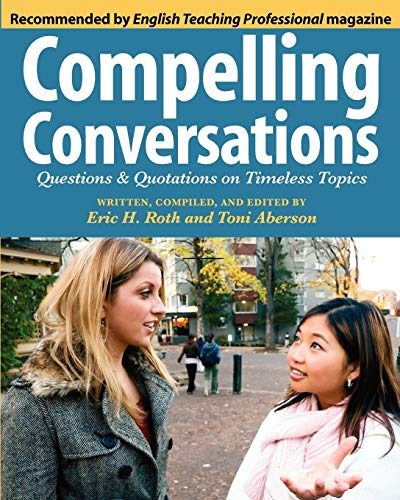 9780982617809: Compelling Conversations: Questions and Quotations on Timeless Topics