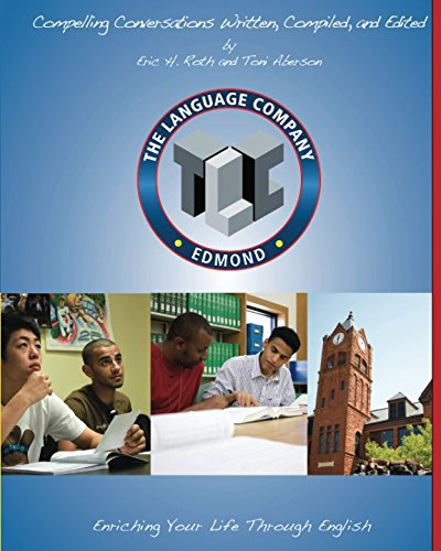9780982617861: Compelling Conversations: 11 Selected Chapters for The Language Company High School Students
