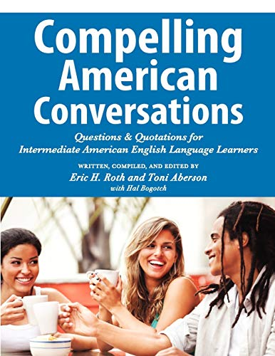 9780982617892: Compelling American Conversations: Questions and Quotations for Intermediate American English Language Learners
