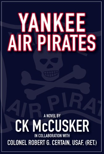 YANKEE AIR PIRATES: CK McCusker