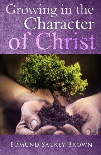 9780982619667: Growing in the Character of Christ