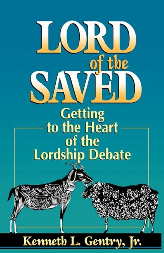 Lord of the Saved (9780982620618) by Kenneth L. Jr. Gentry