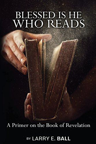 Blessed Is He Who Reads: Ball, Larry E.