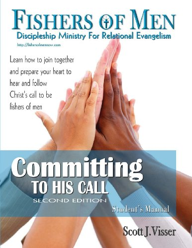 9780982621912: Committing to His Call: Discipleshhip Ministry for Relational Evangelism - Student's Manual