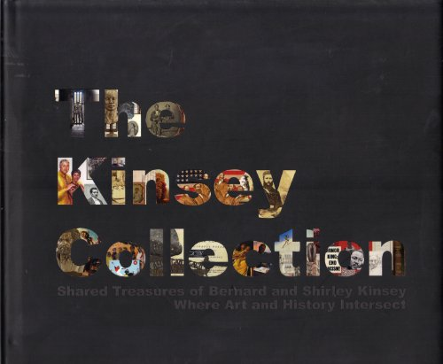 The Kinsey Collection: Shared Treasures of Bernard and Shirley Kinsey: Kinsey,Bernard; Shirley