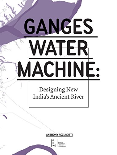 9780982622612: Ganges Water Machine: Designing New India's Ancient River