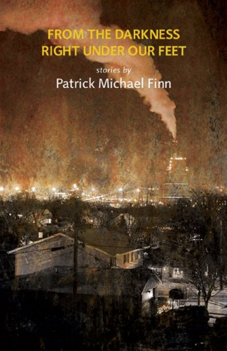 From the Darkness Right Under Our Feet: Finn, Patrick Michael