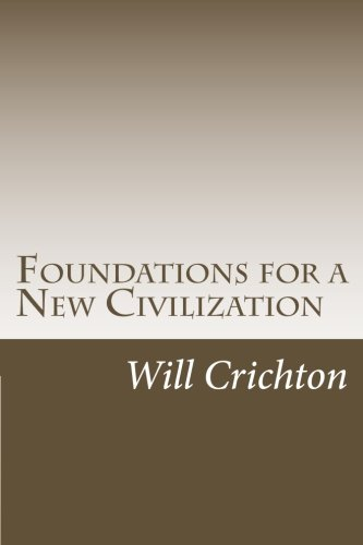 9780982623206: Foundations for a New Civilization: Structure, Change, & Tendency in Nature & Ourselves