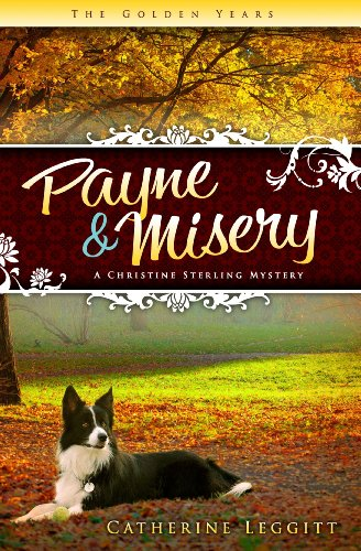9780982624296: Payne & Misery (A Christine Sterling Mystery) (The Christine Sterling Mystery Trilogy)