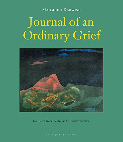 Journal of an Ordinary Grief: Darwish, Mahmoud