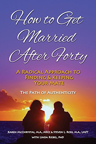 How to Get Married After Forty: A: McChrystal, Karen Ann,