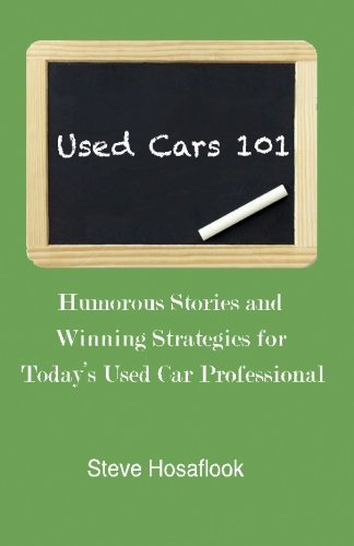 9780982628409: Used Cars 101: Humorous stories and winning strategies for today's Used Car Professional