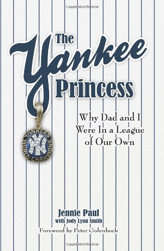 9780982629338: The Yankee Princess: Why Dad and I Were in a League of Our Own