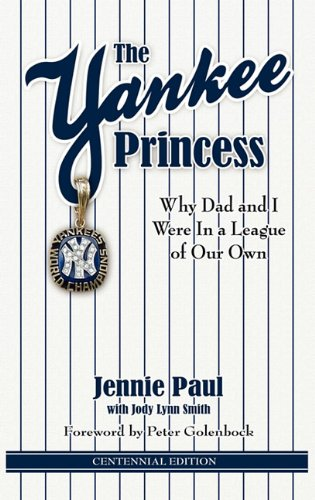 9780982629345: The Yankee Princess: Why Dad and I Were in a League of Our Own
