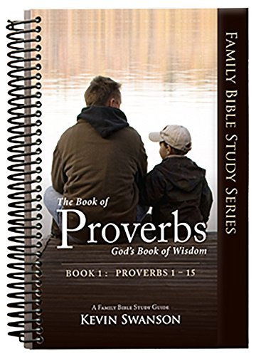 9780982629802: The Book of Proverbs: God's Book of Wisdom Book 1: Proverbs 1-15