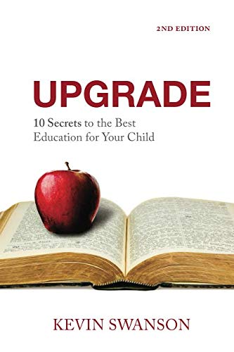 9780982629840: Upgrade: 10 Secrets to the Best Education for Your Child