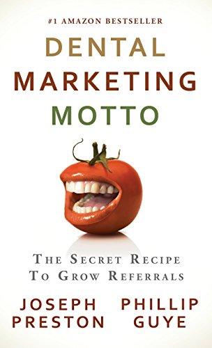 9780982631317: Dental Marketing Motto: The Secret Recipe to Grow Referrals