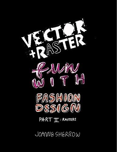 9780982634103: Vector + Raster Fun With Fashion Design Part II