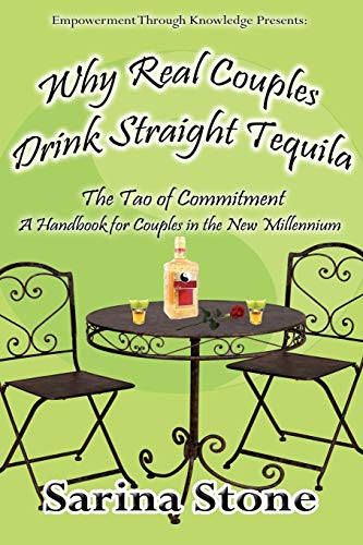 Why Real Couples Drink Straight Tequila: Sarina Stone