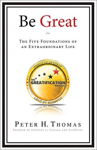 9780982638705: Be Great: The Five Foundations of an Extraordinary Life