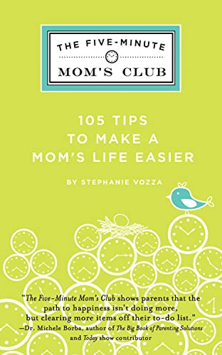 9780982638712: The Five-Minute Mom's Club: 105 Tips to make mom's life easier