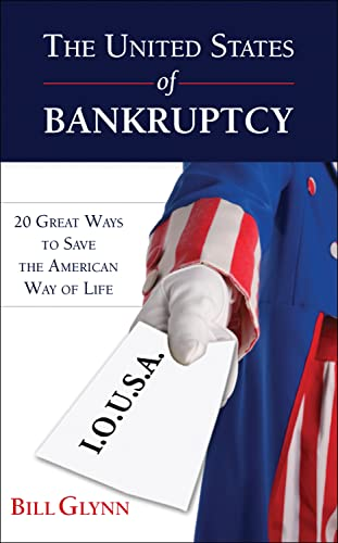 9780982638750: The United States of Bankruptcy: 20 Great Ways to Save the American Way of Life