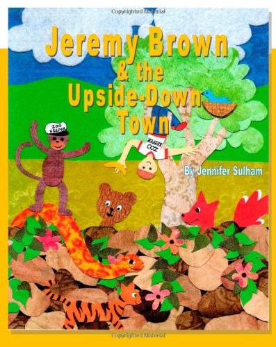 Jeremy Brown and the Upside Down Town: Jennifer Sulham