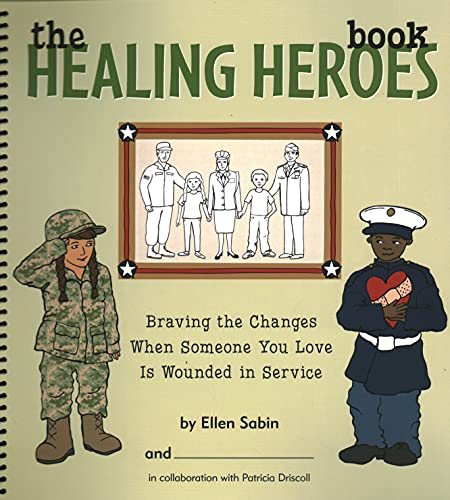 9780982641606: The Healing Heroes Book , Braving the Changes When Someone You Love Is Wounded in Service English