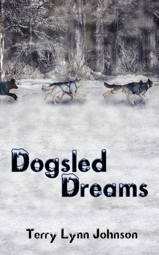 9780982642344: Dogsled Dreams