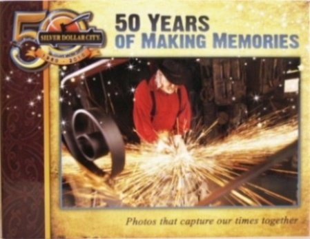 9780982642481: 50 Years of Making Memories: Silver Dollar City 1960-2010