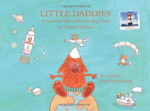 9780982644904: Little Daddies: A Book for Kids with Traveling Dads
