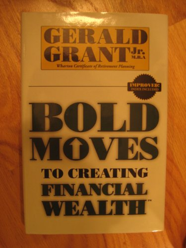 9780982645307: Bold Moves To Creating Financial Wealth