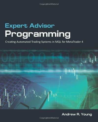 9780982645901: Expert Advisor Programming: Creating Automated Trading Systems in MQL for MetaTrader 4