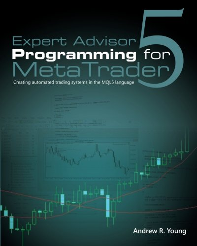 9780982645925: Expert Advisor Programming for MetaTrader 5: Creating automated trading systems in the MQL5 language