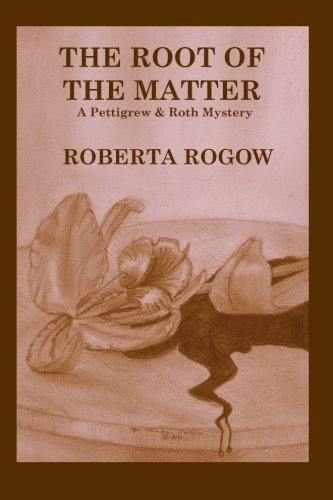 The Root of the Matter: A Pettigrew & Roth Mystery: Roberta Rogow