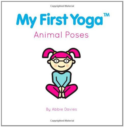 My First Yoga: Animal Poses Davies, Abbie;