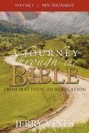 A Journey Through the Bible: From Matthew to Revelation: Jerry Vines