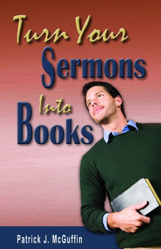 9780982657454: Turn Your Sermons Into Books