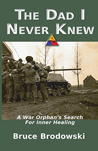 9780982658109: The Dad I Never Knew: A War Orphan's Search For Inner Healing