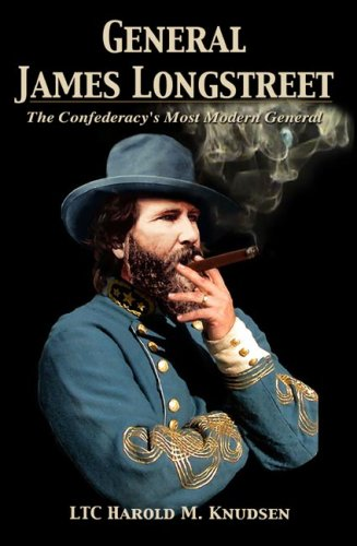 9780982659205: General James Longstreet The Confederacy's Most Modern General (Hardbound)