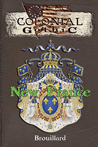 9780982659823: Colonial Gothic: New France (RGG1779)