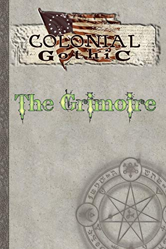 Colonial Gothic: The Grimoire: Richard Iorio