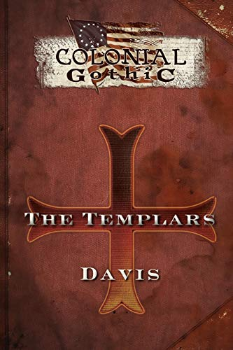 9780982659861: Colonial Gothic: The Templars (RGG1779)