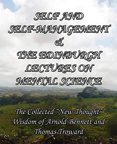 Self and Self-Management & The Edinburgh Lectures: Enoch Arnold Bennett,
