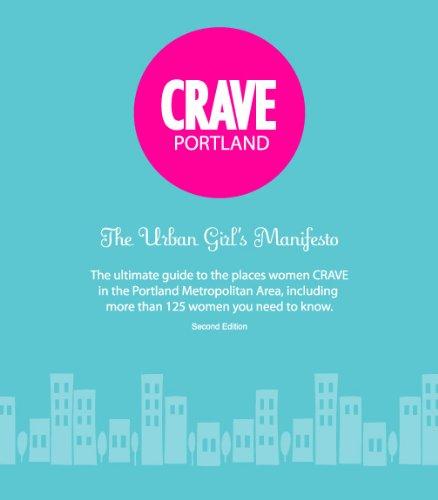 CRAVE Portland the Urban Girl's Manifesto 2nd Ed: Melody Biringer