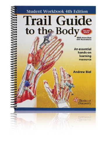 Trail Guide To The Body By Andrew Biel Abebooks
