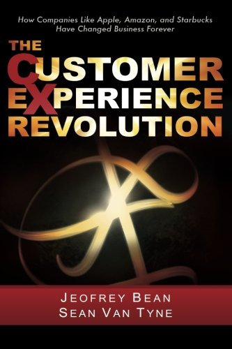 9780982664469: The Customer Experience Revolution: How Companies Like Apple, Amazon, and Starbucks Have Changed Business Forever