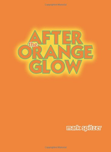 9780982664612: After the Orange Glow