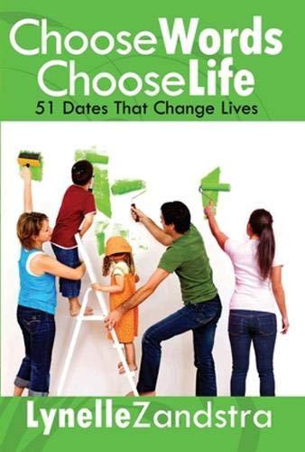 9780982666531: Choose Words Choose Life: 51 Dates That Change Lives