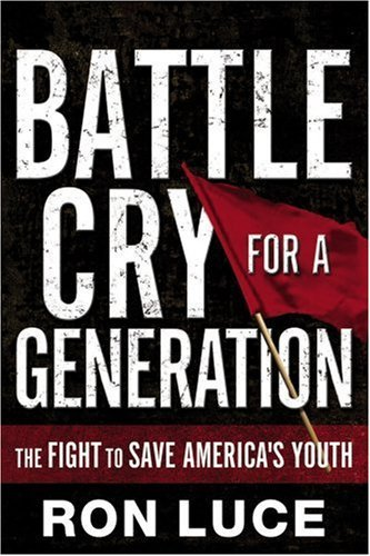 9780982666562: Battle Cry for a Generation : The fight to save America's Youth